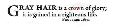 Gray hair - Proverbs 16