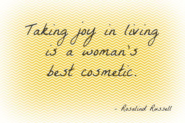 Taking-joy-in-living-is-a-womans-best-cosmetic